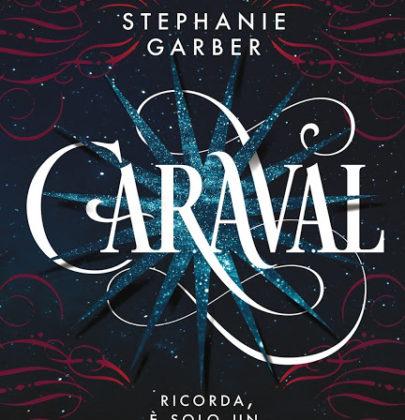 """Recensione a """"Caraval"""" di Stephanie Garber"""