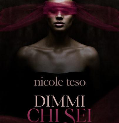 """Cover Reveal dedicata a """"Dimmi chi sei"""" di Nicole Teso"""