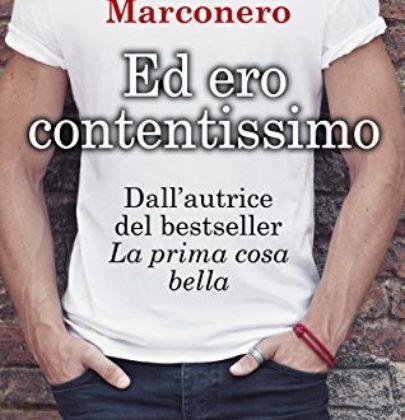 """Recensione a """"Ed ero contentissimo"""" di Bianca Marconero"""
