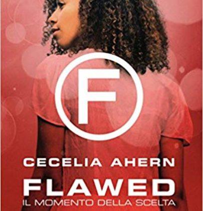 """Arriva """"Flawed – Il momento della scelta"""", il secondo libro della duologia distopica di Cecelia Ahern"""