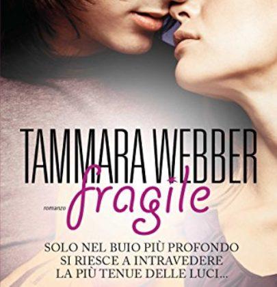 "Recensione a ""Fragile"" di Tammara Webber"