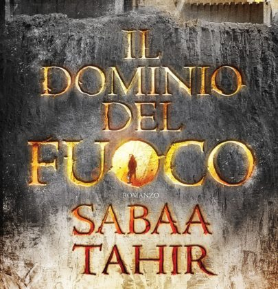 """Anteprima de """"Il Dominio del fuoco"""" di Sabaa Tahir"""