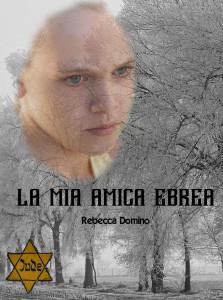La mia amica ebrea, Rebecca Domino. Copertina. -le tazzine di yoko