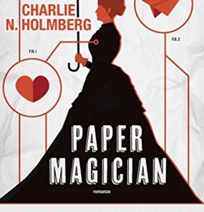 """Recensione di """"Paper Magician"""" di Charlie N. Homberg"""