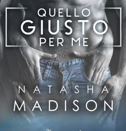 """Anteprima di """"Quello giusto per me"""" di Natasha Madison"""