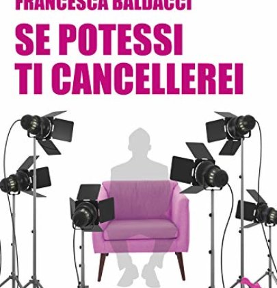 "Review party dedicato a ""Se potessi ti cancellerei"" di Francesca Baldacci"