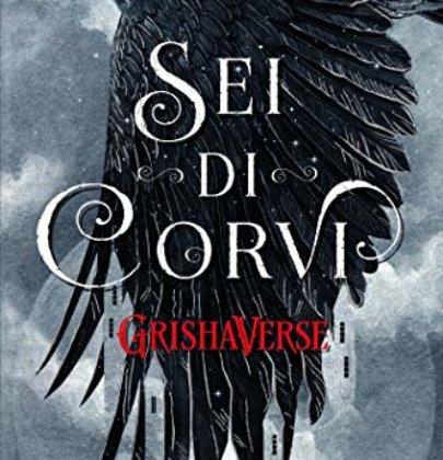 "Anteprima di ""GrishaVerse – Sei di corvi"" di Leigh Bardugo"