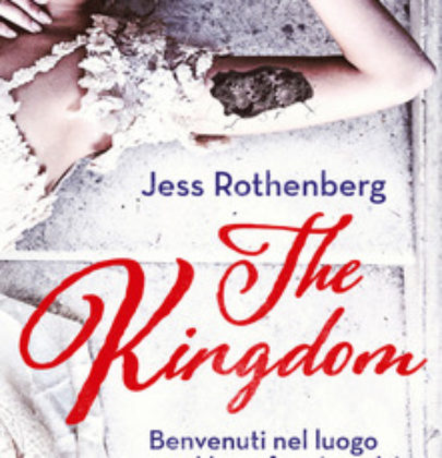 "Review Party dedicato a ""The Kingdom"" di Jess Rothenberg"