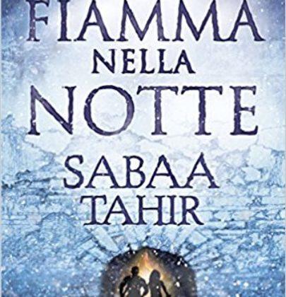 """Anteprima di """"Una fiamma nella notte"""" di Sabaa Tahir"""