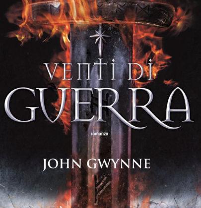 """Recensione a """"Venti di Guerra"""" di John Gwynne, primo romanzo di una nuova saga fantasy"""