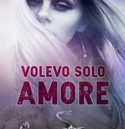 """Anteprima di """"Volevo solo amore"""" di Anna Grieco"""