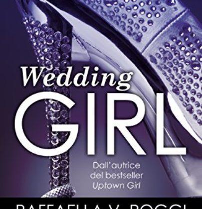 """Intervista a Raffaella V.Poggi, autrice di """"Wedding Girl"""", """"Uptown Girl"""" e tanti altri romance"""