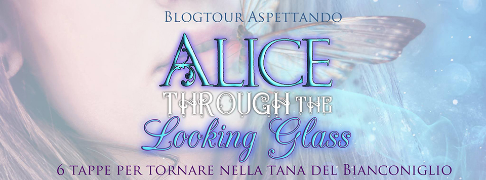 alice through the looking glass blog tour le tazzine di yoko