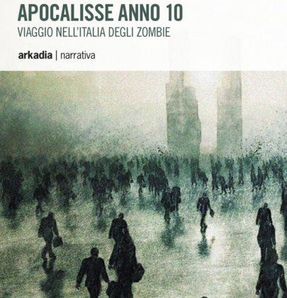 """Recensione a """"Apocalisse anno 10. Viaggio nell'Italia degli zombie"""" di Nicola Furia"""