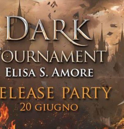 """Release Party dedicato a """"Dark Tournament"""" di Elisa S. Amore + estratto"""