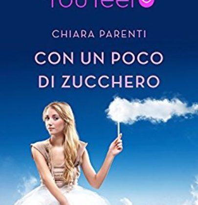 """Recensione a """"Con un poco di zucchero"""" di Chiara Parenti"""