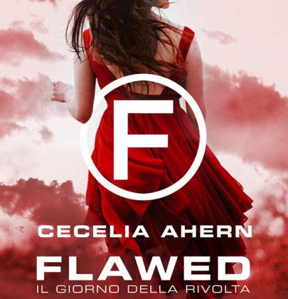 """Arriva """"Flawed – Il giorno della rivolta"""", il secondo libro della duologia distopica di Cecelia Ahern"""