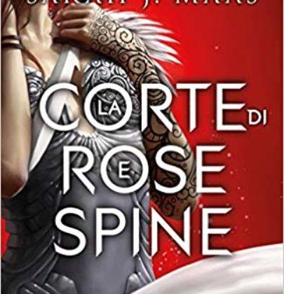 "Recensione a ""La corte di rose e spine"" di Sarah J. Maas"