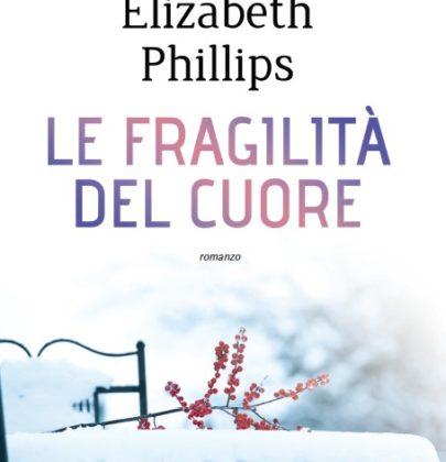 """Anteprima di """"Le fragilità del cuore"""" di Susan E. Phillips"""