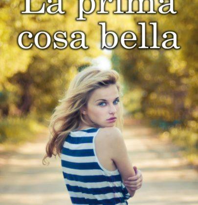 """Recensione a """"La prima cosa bella"""" di Bianca Marconero"""