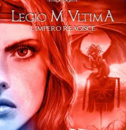 """Primo post dedicato agli special guest di giugno: recensione a """"Legio M Ultima – L'Impero reagisce"""""""