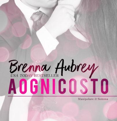 """Blogtour dedicato alla trilogia iniziata con """"A ogni costo di Brenna Aubrey"""": intervista"""
