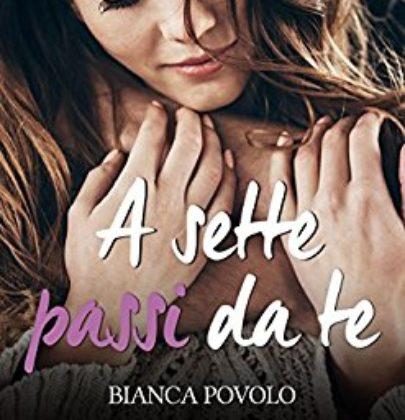 """REVIEW TOUR: """"A sette passi da te"""" di Bianca Povolo"""