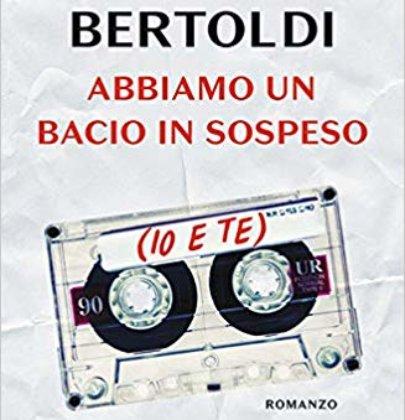 """Recensione di """"Abbiamo un bacio in sospeso (tu e io)"""" di Riccardo Bertoldi"""