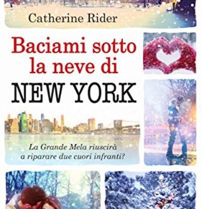 """Anteprima di """"Baciami sotto la neve di New York"""" di Catherine Rider"""