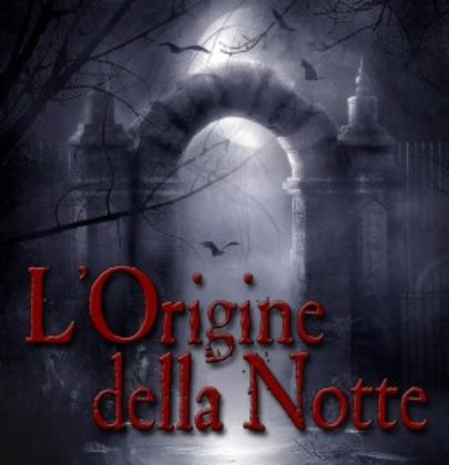 """Recensione de """"L'Origine della Notte"""": una storia di sangue"""