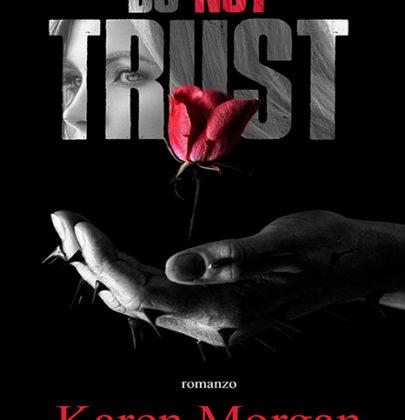 """Cover Reveal del nuovo libro di Karen Morgan: """"Do Not Trust"""""""