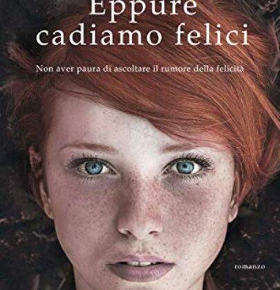 """Recensione a """"Eppure cadiamo felici"""" di Enrico Galiano"""