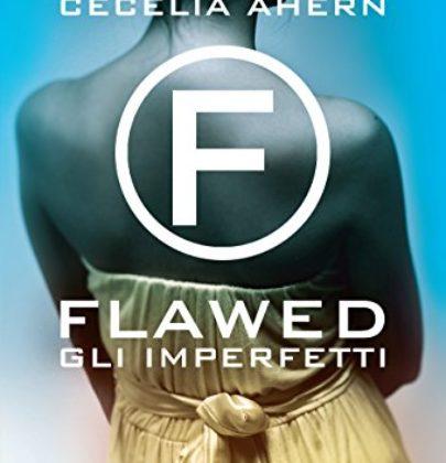 "Anteprima di ""Flawed. Gli imperfetti"" di Cecelia Ahern"