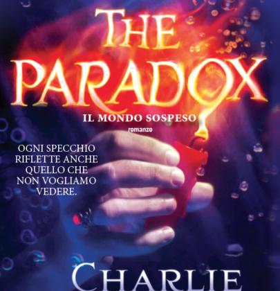 """Recensione a """"The Paradox – Il mondo sospeso"""" di Charlie Fletcher"""