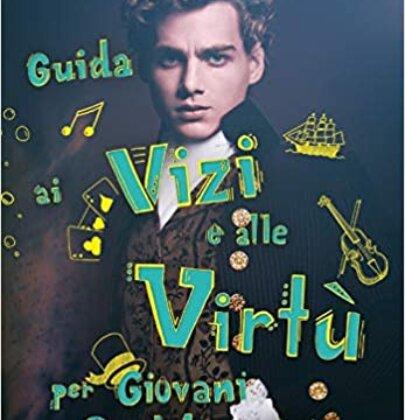 """Review Party dedicato a """"Guida ai vizi e alle virtù per giovani gentiluomini"""""""