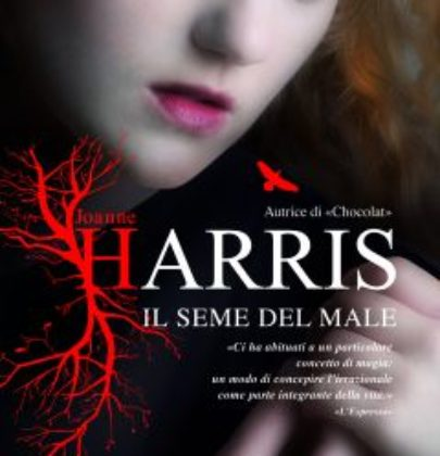 """Recensione a """"Il seme del male"""" di Joanne Harris"""