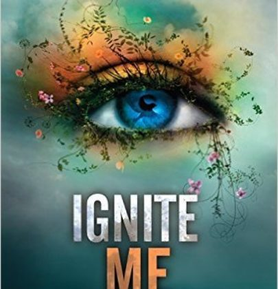 "Recensione a ""Ignite Me"" di Tahereh Mafi"