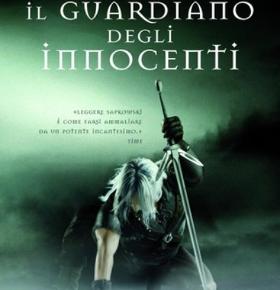 """Recensione a """"Il guardiano degli innocenti"""" di Andrzej Sapkowski"""