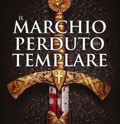 """Recensione a """"Il marchio perduto del templare"""" di Giuliano Scavuzzo"""