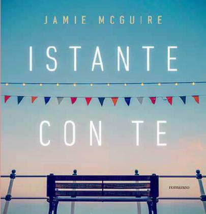 """Arriva """"Il primo istante con te"""", il nuovo libro autoconclusivo di Jamie McGuire"""