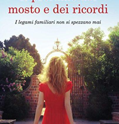 """Recensione a """"Il profumo del mosto e dei ricordi"""" di Alessia Coppola"""