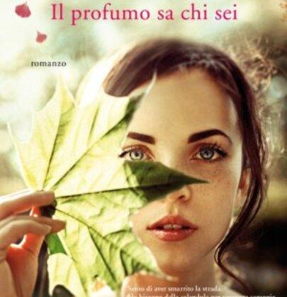 Il profumo sa chi sei: recensione all'ultimo libro di Cristina Caboni