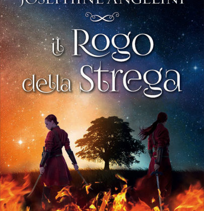 """Arriva finalmente """"Il rogo della strega"""", il terzo e ultimo libro della serie della Angelini"""