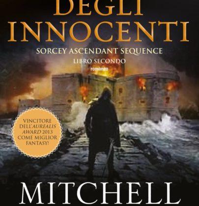 """Anteprima de """"Il sangue degli innocenti"""" di Mitchell Hogan"""