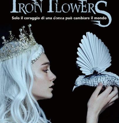 """A fine maggio arriva """"Iron Flowers"""", primo libro di una serie fantasy YA"""