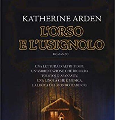 """Recensione di """"L'Orso e l'Usignolo"""" di Katherine Arden"""