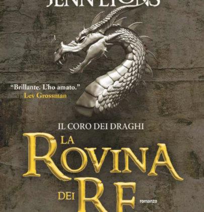 """Arriverà il 19 marzo il primo libro della saga Il Coro dei Draghi e si chiamera """"La Rovina dei re"""""""