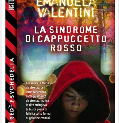 """Recensione a """"La Sindrome di Cappuccetto Rosso"""" di Emanuela Valentini"""