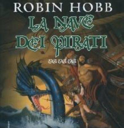 """Recensione a """"La Nave dei Pirati"""" di Robin Hobb"""
