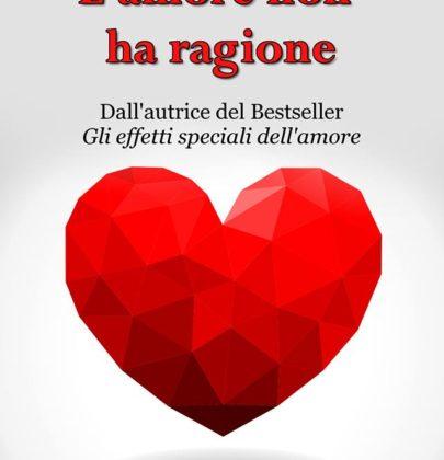 """Recensione a """"L'amore non ha ragione"""" di Angela Iezzi"""